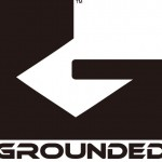 GROUNDED NEW COMING UP!!