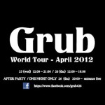 Grub World Tour Stage 1 開催のお知らせ