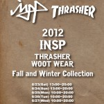 INSP × THRASHERシューズ 2012秋冬モデル展示会 開催のお知らせ
